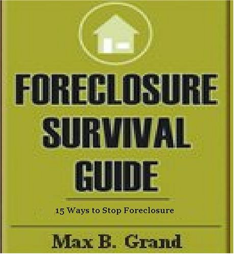 15 Ways to Stop Foreclosure: Foreclosure Survival Guide (English Edition)