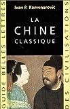 Telecharger Livres La Chine classique (PDF,EPUB,MOBI) gratuits en Francaise