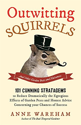 Outwitting Squirrels: And Other Garden Pests and Nuisances (English Edition) por Anne Wareham