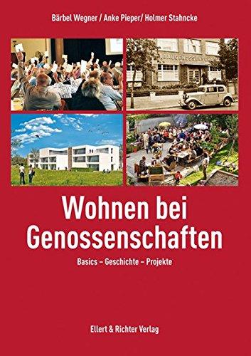 Wohnen bei Genossenschaften: Basics - Geschichte - Projekte