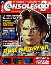 CONSOLES [No 94] du 01/11/1999 - LE TEST SANGUIN DE RESIDENT EVIL - TOKYO GAME CHAUD / LES FUTURS HITS DREAMCAST DEVOILES - DINO CRISIS - FINAL FANTASY VIII - NINTENDO 64 LE TOP DE LA PLATE-FORME