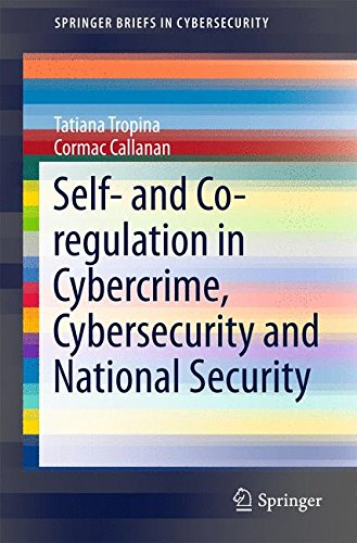 self-and-co-regulation-in-cybercrime-cybersecurity-and-national-security-springerbriefs-in-cybersecu