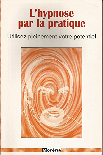 L'hypnose par la pratique par W.-J. Ousby