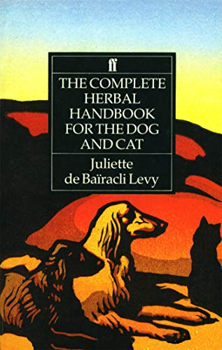 The Complete Herbal Handbook for the Dog and Cat (Haustiere Annahme)