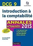 DCG 9 - Introduction à la comptabilité - Annales actualisées 2015