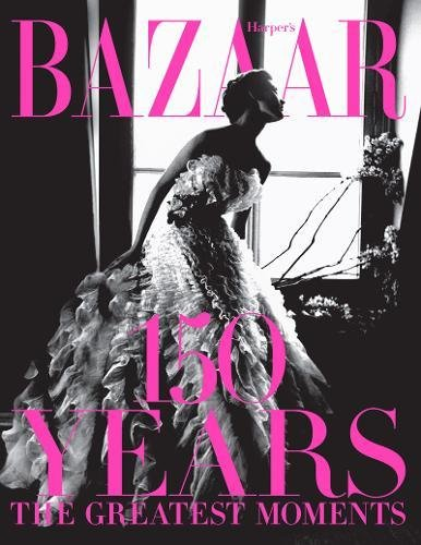 Harper bazaar's 150 years par Glenda Bailey