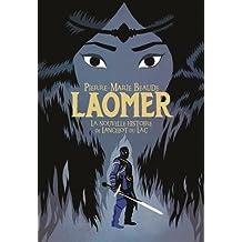 Laomer: La nouvelle histoire de Lancelot du Lac