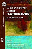 The Art and Science of Brief Psychotherapies: An Illustrated Guide (Corecompetencies in Psychotherapy)