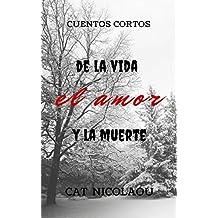 De la vida, el amor y la muerte (Spanish Edition)