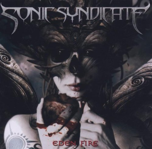 Eden Fire by Sonic Syndicate (2005-10-20)