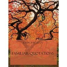 Familiar Quotations (Illustrated) (English Edition)