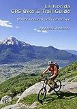 Mountainbiken am Comer See: La Fiorida - GPS Bike & Trail Guide (Paperback) (GPS Bikeguides für Mountainbiker)
