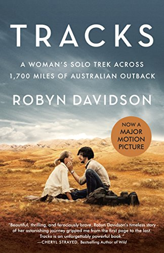 Buchseite und Rezensionen zu 'Tracks (Movie Tie-in Edition): A Woman's Solo Trek Across 1700 Miles of Australian Outback (Vintage Departures)' von Robyn Davidson