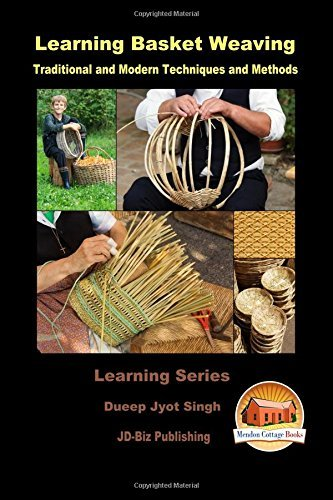 Learning Basket Weaving - Traditional and Modern Techniques and Methods by Dueep Jyot Singh (2016-03-15)