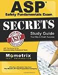 ASP Safety Fundamentals Exam Secrets...