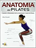 Anatomia del pilates. Guida completa