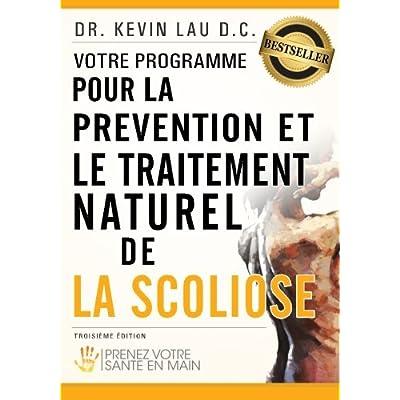 Votre programme pour la prévention et le traitement naturel de la scoliose: Prenez votre sante en main
