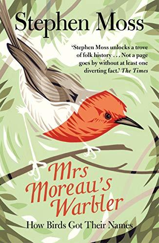 Mrs Moreau's Warbler: How Birds Got Their Names (English Edition)