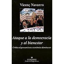 Ataque A La Democracia Y Al Bienestar (Argumentos)
