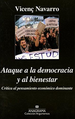 Descargar Libro Ataque A La Democracia Y Al Bienestar (Argumentos) de Vicenç Navarro