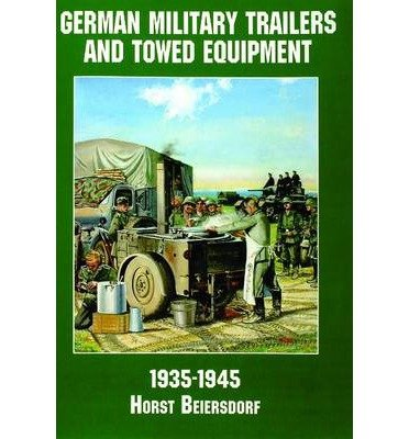 germany-military-trailers-and-towed-equipment-in-world-war-ii-by-author-horst-beiersdorf-translated-