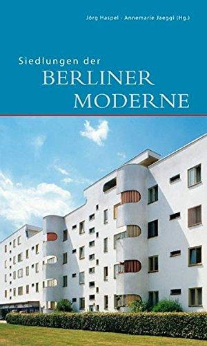 Siedlungen der Berliner Moderne: Begleitbuch zur Ausstellung 'Wohnen im Wandel - Wohnen im Welterbe'...