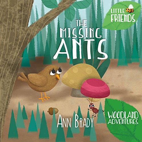 Book cover image for The Missing Ants (Little Friends: Woodland Adventures Book 6)