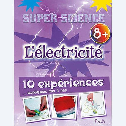 L'électricité : 10 expériences ex...