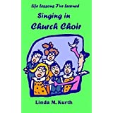 Singing in Church Choir (Life Lesson I've Learned) (English Edition)