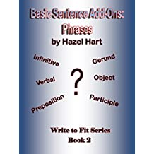 Basic Sentence Add-Ons: Phrases (Write to Fit Book 2) (English Edition)