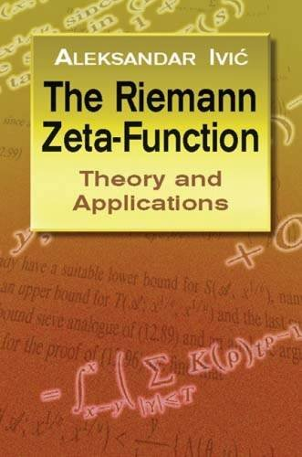 The Riemann Zeta-Function: Theory A: Theory and Applications (Dover Books on Mathematics)