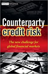 Counterparty Credit Risk: The new challenge for global financial markets (Wiley Finance)