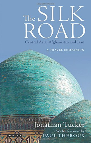 Silk Road - Central Asia: A Travel Companion