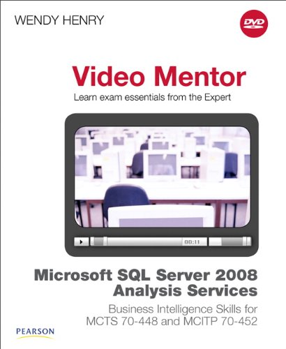 448 Dvd (Microsoft SQL Server 2008 Analysis Services Business Intelligence Skills for McTs 70-448 and McItp 70-452 Video Mentor)