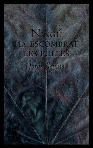 Ningú ha escombrat les fulles (Catalan Edition) por Jordi Llavina