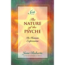 The Nature of the Psyche: Its Human Expression (Seth Book) by Jane Roberts (1996-02-01)