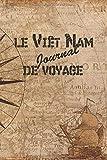 le Viêt Nam Journal de Voyage: 6x9 Carnet de voyage I Journal de voyage avec instructions, Checklists et Bucketlists, cadeau parfait pour votre séjour au Viêt Nam et pour chaque voyageur....