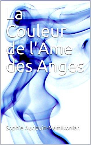 La Couleur de l'Ame des Anges par Sophie Audouin-Mamikonian