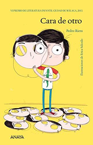 Cara de otro (Literatura Infantil (6-11 Años) - Premio Ciudad De Málaga) por Pedro Riera