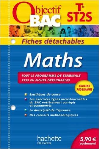 Objectif Bac - Fiches détachables - Maths Terminale ST2S de Gérard Guilhemat,Grégory Viateau,Alain Vidal ( 17 juillet 2013 )