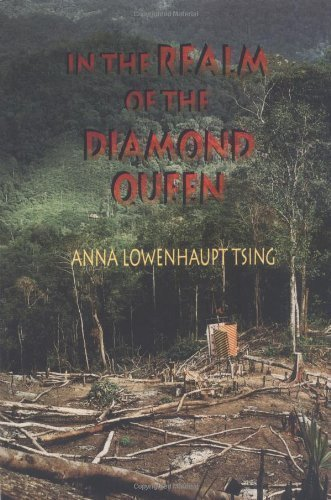In the Realm of the Diamond Queen by Tsing, Anna Lowenhaupt [1993]