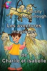 Les aventures magiques de Charlie et Isabelle (French Edition) by McCullough, Felicity (2014) Paperback