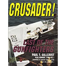 Crusader!: Last of the Gunfighters (Schiffer Military/Aviation History)