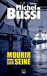 Mourir sur Seine by Michel Bussi (2015-01-16)