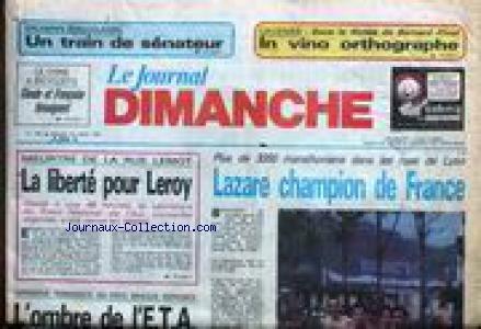 JOURNAL DIMANCHE (LE) [No 493] du 26/10/1986 - BERNARD PIVOT - LA LIBERTE POUR LEROY - MEURTRE DE LA RUE LEMOT - LAZARE CHAMPION DE FRANCE - MARATHON - L'OMBRE DE L'E.T.A. par Collectif