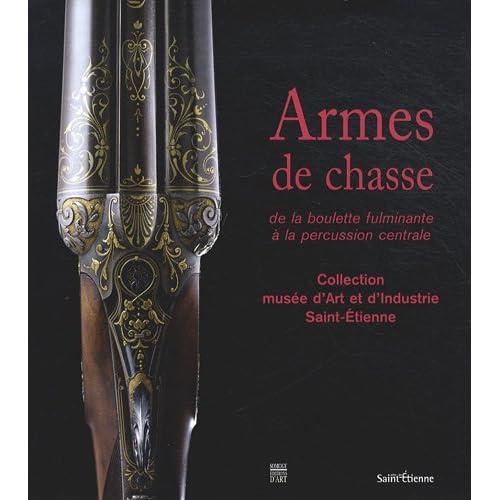Armes de chasse : De la boulette fulminante à la percussion centrale (1Cédérom)