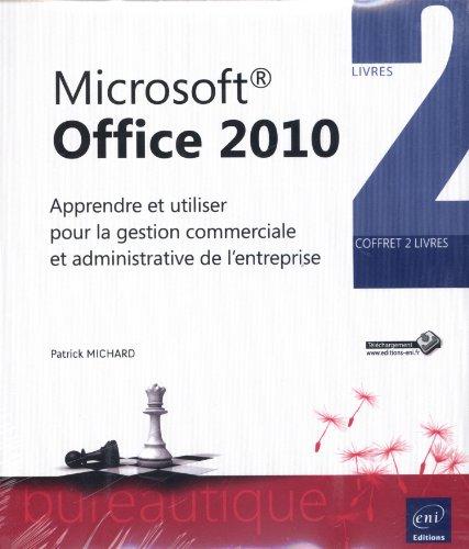 Microsoft® Office 2010 - Coffret de 2 livres - Apprendre et utiliser pour la gestion commerciale et administrative de l'entreprise