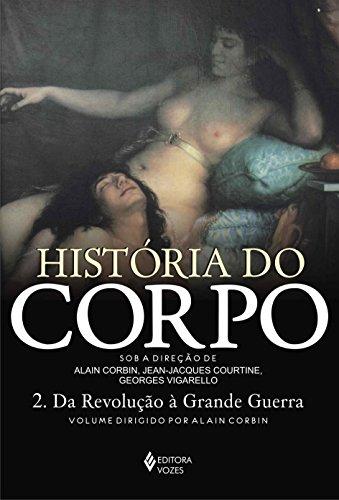 História do Corpo. Da Revolução a Grande Guerra - Volume 2 (Em Portuguese do Brasil)