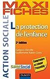 Maxi fiches - La protection de l'enfance - 2e éd. (Action sociale)
