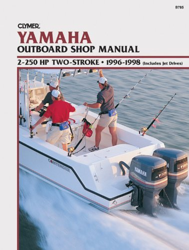 Clymer Yamaha Outboard Shop Manual: 2-250 HP Two-Stroke, 1996-1998, (Includes Jet Drives) by Penton Staff (2000-05-24)